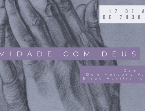 Participe Do Mini-Retiro com Dom Marcony 17/08