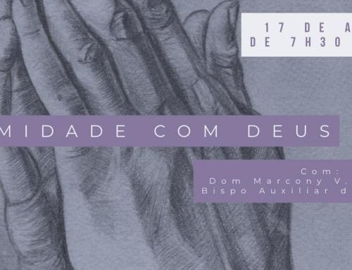 Participe Do Mini-Retiro com Dom Marcony 17/08