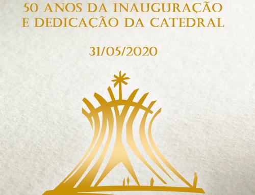 50 anos da Inauguração e Dedicação da Catedral – Dia 31/05/2020