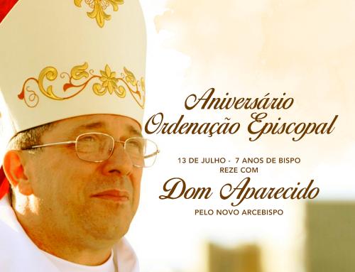 13/07 – Dom Aparecido – Aniversário de Ordenação Episcopal – 7 anos