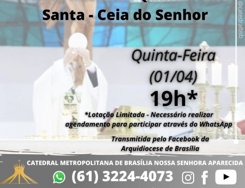 CATEDRAL – 19h – Santa Missa da Quinta-feira Santa – Ceia do Senhor