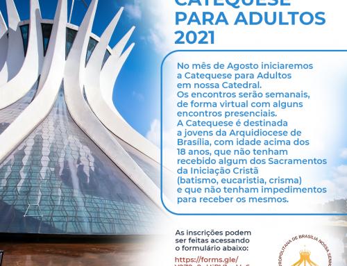 INSCRIÇÕES PARA CATEQUESE PARA ADULTOS 2021